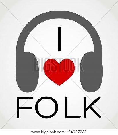 I love folk music