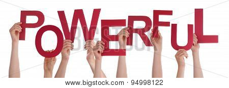 Many People Hands Holding Red Word Powerful