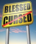 picture of blessing  - blessed cursed sacred and Devine holy or curse dammed and a burden good or evil bad or good luck lucky or unlucky road sign  - JPG