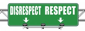 image of disrespect  - respect disrespect give and earn respectful a different and other opinion or view  - JPG