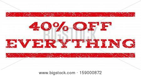 40 Percent Off Everything watermark stamp. Text tag between horizontal parallel lines with grunge design style. Rubber seal stamp with dirty texture.