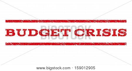 Budget Crisis watermark stamp. Text tag between horizontal parallel lines with grunge design style. Rubber seal stamp with dust texture. Vector red color ink imprint on a white background.