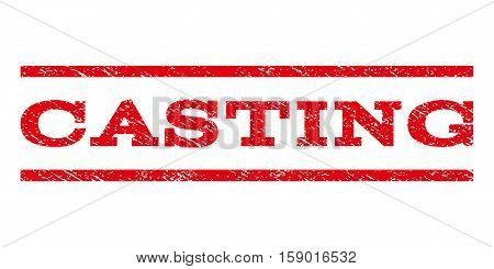 Casting watermark stamp. Text caption between horizontal parallel lines with grunge design style. Rubber seal stamp with dirty texture. Vector red color ink imprint on a white background.