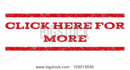 Click Here For More watermark stamp. Text caption between horizontal parallel lines with grunge design style. Rubber seal stamp with dust texture. Vector red color ink imprint on a white background.