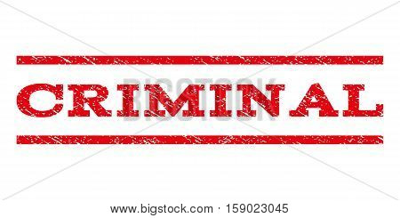 Criminal watermark stamp. Text tag between horizontal parallel lines with grunge design style. Rubber seal stamp with scratched texture. Vector red color ink imprint on a white background.