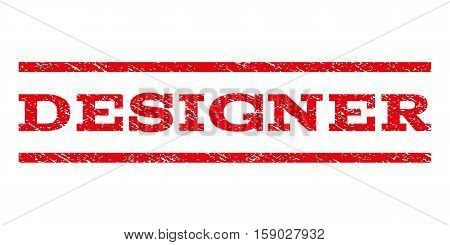 Designer watermark stamp. Text tag between horizontal parallel lines with grunge design style. Rubber seal stamp with dust texture. Vector red color ink imprint on a white background.