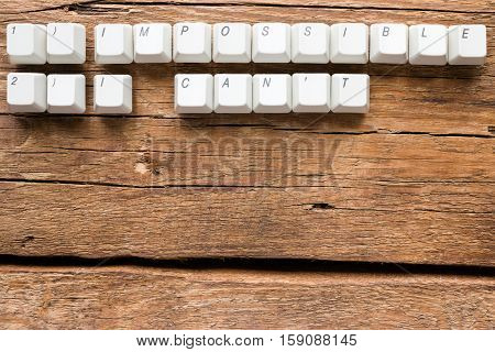 The Words Impossible And I Can't Of Keyboards Keys And Space For Text
