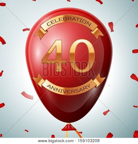 Red balloon with golden inscription forty years anniversary celebration and golden ribbons on grey background and confetti. Vector illustration