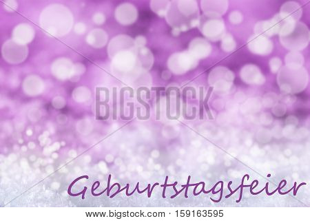 German Text Geburtstagsfeier Means Birthday Party. Pink Or Rose Christmas Bokeh Background Or Texture With Snow. Copy Space For Your Text Here