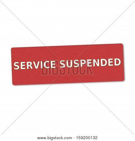 service suspended white wording on red wood background