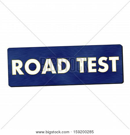 road test white wording on blue wood background