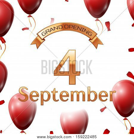Golden ribbon with inscription grand opening the fourth of September on white background red air balloons with confetti. Vector Illustration