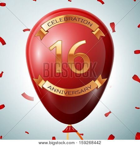 Red balloon with golden inscription sixteen years anniversary celebration and golden ribbons on grey background and confetti. Vector illustration