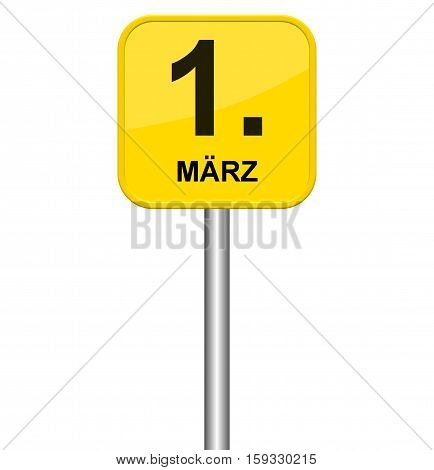 Isolated yellow sign showing 1st March in german language