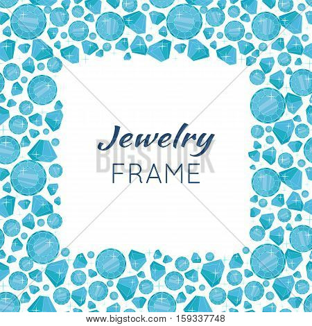 Jewelry square frame with space for text. Square frame made of blue shiny diamonds. Blue shiny diamonds on on white background. Diamond decoration. Vector illustration in flat.