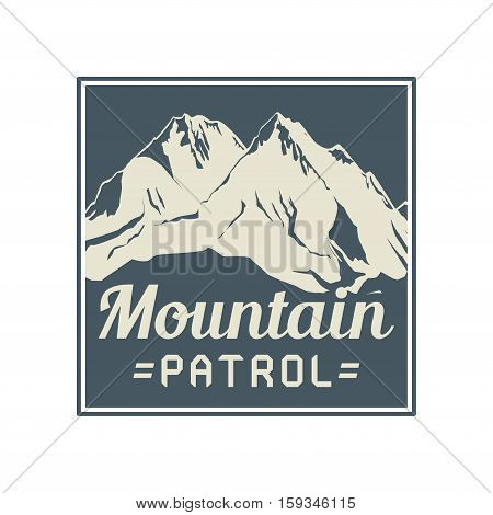 Mountains landscape. Adventure outdoor expedition mountain mountain snowy peak mountain sign or symbol with text Mountain Patrol vector illustration