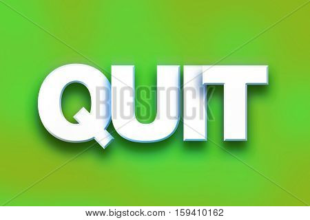 Quit Concept Colorful Word Art