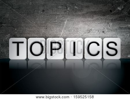 Topics Tiled Letters Concept And Theme