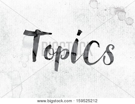Topics Concept Painted In Ink