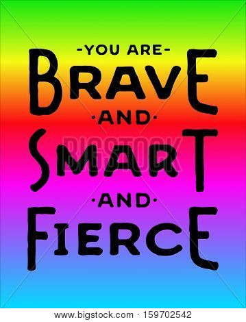 You are Brave and Smart and Fierce Colorful inspiring Typography Design Greeting Card