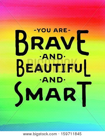 You are brave and beautiful and smart colorful inspiring greeting card art