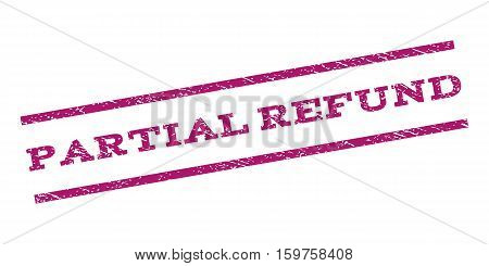 Partial Refund watermark stamp. Text caption between parallel lines with grunge design style. Rubber seal stamp with dust texture. Vector purple color ink imprint on a white background.
