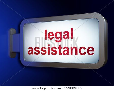 Law concept: Legal Assistance on advertising billboard background, 3D rendering