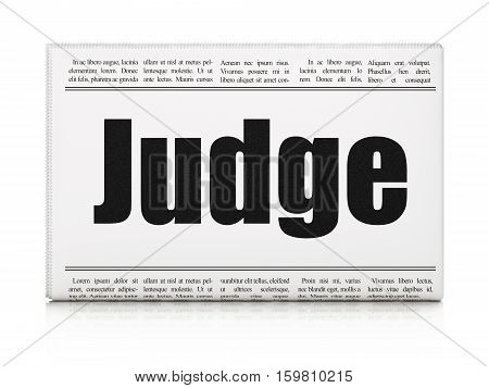 Law concept: newspaper headline Judge on White background, 3D rendering