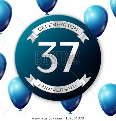 Silver number thirty seven years anniversary celebration on blue circle paper banner with silver ribbon. Realistic blue balloons with ribbon on white background. Vector illustration.