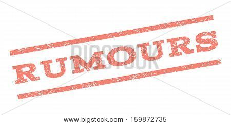 Rumours watermark stamp. Text caption between parallel lines with grunge design style. Rubber seal stamp with scratched texture. Vector salmon color ink imprint on a white background.