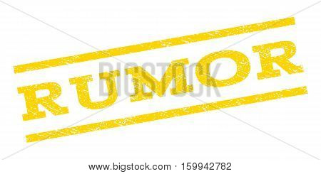 Rumor watermark stamp. Text tag between parallel lines with grunge design style. Rubber seal stamp with unclean texture. Vector yellow color ink imprint on a white background.