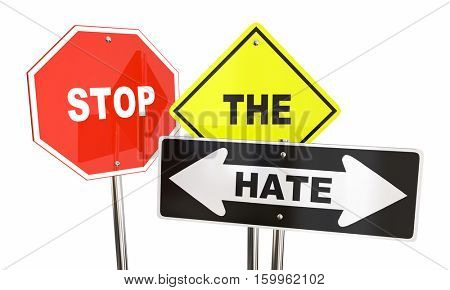 Stop the Hate Road Signs Get Along Together 3d Illustration