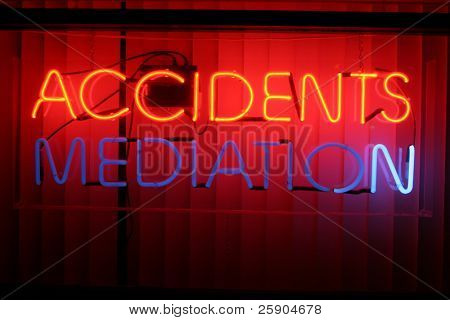 "Neon Sign series  ""accidents, mediation"""