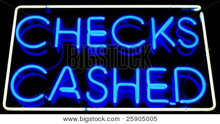 """neon sign"" series ""checks cashed"""
