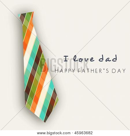 Happy Fathers Day concept banner, flyer or poster design with necktie and text I Love You Dad.