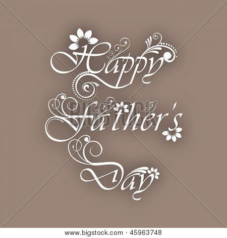 Floral decorated text Happy Fathers Day on brown background.