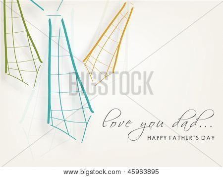 Happy Fathers Day background with text love you dad and neckties.
