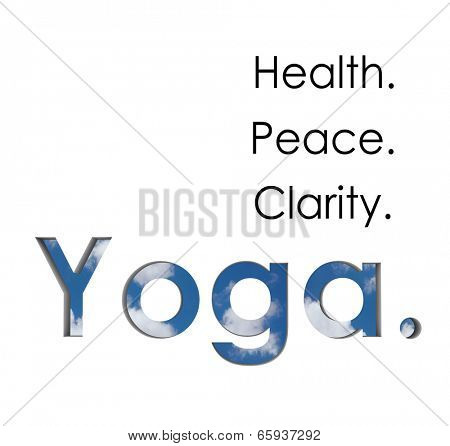 Yoga word benefits of the meditating exercise such as health, peace and clarity