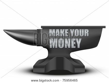 Business concept of make money. Iron Anvil.