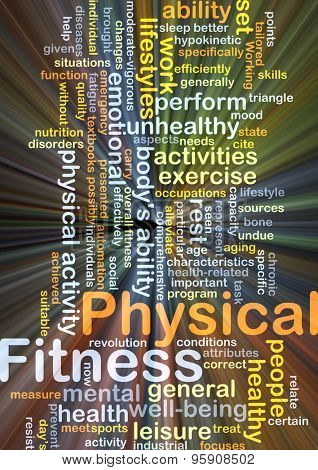 Background concept wordcloud illustration of physical fitness glowing light