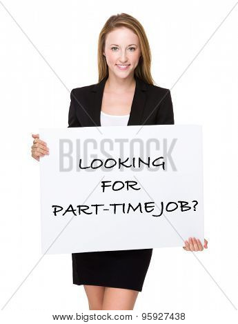 Businesswoman show a white poster with phrase of looking for part-time job