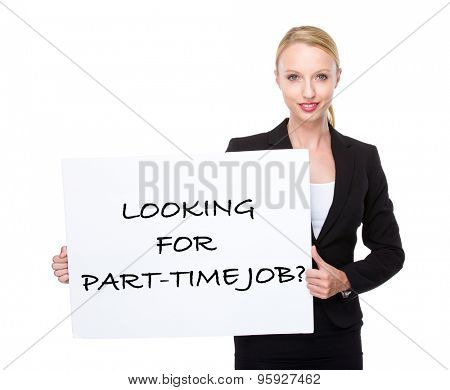 Caucasian businesswoman hold white board with phrase of looking for part-time job