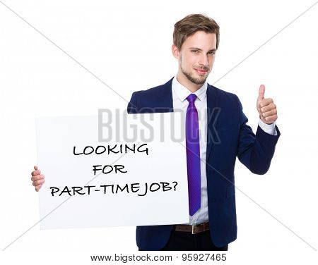Businessman with thumb up gesture and holding placard showing of phrase of looking for part-time job