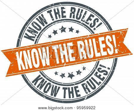 Know The Rules Round Orange Grungy Vintage Isolated Stamp