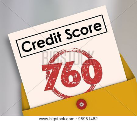 Credit Score words on a report card with stamp and number 760 to illustrate creditworthiness of an applicant hoping to borrow money in a loan or mortgage