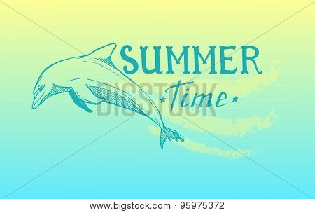 Hand-drawn Vector Illustration - Summer Time. Lettering With Picture Of Dolphin.
