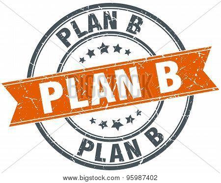Plan B Round Orange Grungy Vintage Isolated Stamp