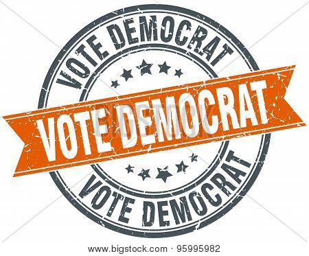 Vote Democrat Round Orange Grungy Vintage Isolated Stamp