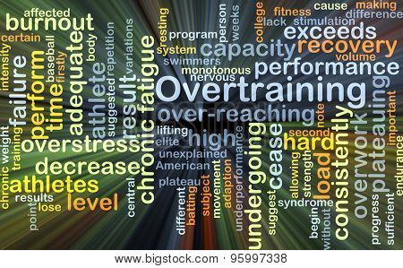 Background concept wordcloud illustration of overtraining glowing light