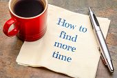 How to find more time - handwriting on a napkin with a cup of coffee poster